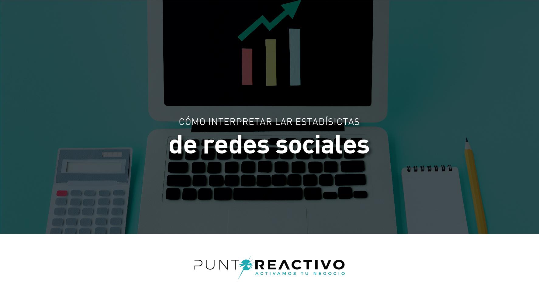 ¿Cómo interpretar estadísticas de redes sociales?